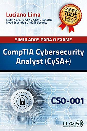 Simulados para a Certificação CompTIA Cybersecurity Analyst (CySA+) - CS0-001 (Portuguese Edition) por Luciano Lima