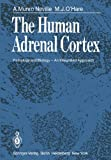 The Human Adrenal Cortex: Pathology And Biology - An Integrated Approach