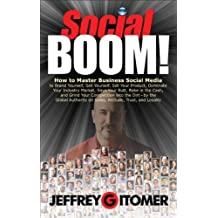Social BOOM!: How to Master Business Social Media to Brand Yourself, Sell Yourself, Sell Your Product, Dominate Your Industry by Jeffrey Gitomer (2011-03-09)