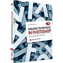 Kreative Texteffekte in Photoshop - Praxisworkshops für Gestalter (DPI Grafik)