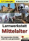 Lernwerkstatt: Das Mittelalter - Moritz Quast