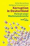 Korruption in Deutschland: Portrait einer Wachstumsbranche (Beck'sche Reihe)