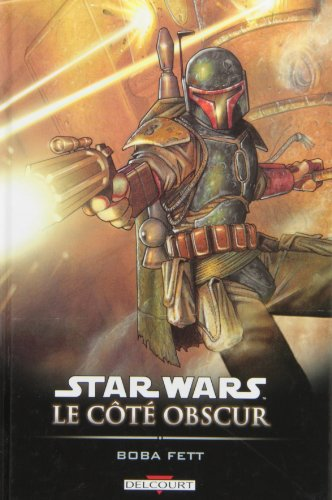 Star Wars, Le côté obscur, Tome 7 : Boba Fett : Mort et destruction