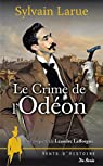 Une enquête de Léandre Lafforgue : Le crime de l'Odéon par Larue