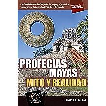 Profecías mayas: Mito y realidad (Investigacion abierta)