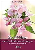 Bach Blüten und die Strukturen der Ängste - Eva-Maria Faller