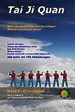 Tai Ji Quan: Methodische Schritte und Grundlagen (Band 1 - Grundlagen, Band 1)