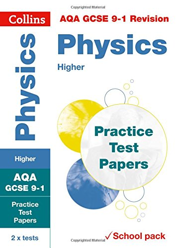 AQA GCSE Physics Higher Practice Test Papers: Shrink-wrapped school pack (Collins GCSE 9-1 Revision)