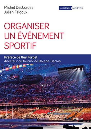 Organiser un événement sportif (Livres outils - Marketing / Communication) par Guy Forget