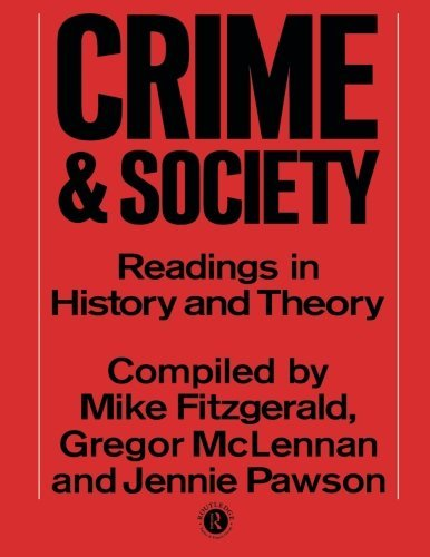 Crime and Society: Readings in History and Theory (Readings in History & Theory)