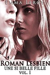 Roman Lesbien: Une Si Belle Fille (Tome 1): (Roman Érotique, Première Fois, LGBT,  Entre Femmes, Initiation)