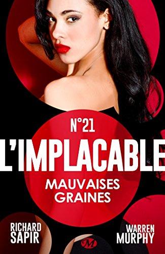 Mauvaises graines: L'Implacable, T21