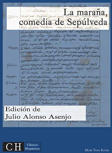La maraña, comedia de Sepúlveda (Clásicos Hispánicos nº 14) por Sepúlveda