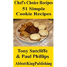 51 Simple Cookie Recipes (Chef's Choice Recipes) (English Edition)