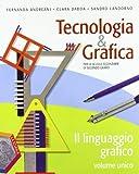 Tecnologia & grafica. Vol. unico. Con schede operative. Per le Scuole superiori. Con espansione online