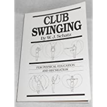 Club Swinging for Physical Exercise and Recreation: For Physical Exercise and Relaxation