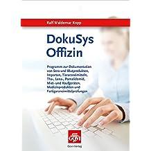 DokuSys Offizin. Version 2009. Windows Vista; XP; NT, 2000; 98: Software zur Dokumentation verschreibungspflichtiger Arzneimittel
