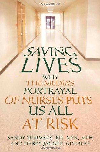 Saving Lives: Why the Media's Portrayal of Nurses Puts Us All at Risk (Kaplan Voices Nurses)