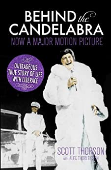 Behind the Candelabra: My Life With Liberace par [Thorson, Scott]