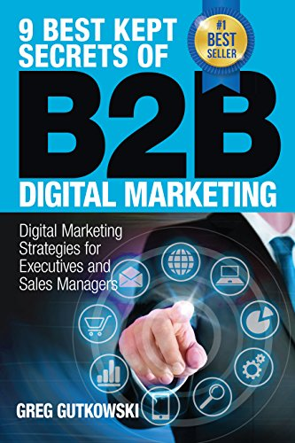 of B2B Digital Marketing: Digital Marketing Strategies for Executives and Sales Managers (English Edition) ()