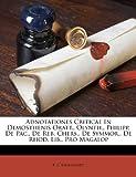 Adnotationes Criticae in Demosthenis Oratt., Olynth., Philipp. de Pac., de Reb. Chers., de Symmor., de Rhod. Lib., Pro Magalop