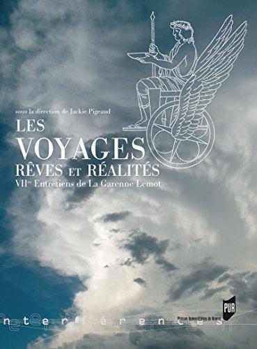 Les voyages: rêves et réalités: VIIe Entretiens de la Garenne Lemot (Interférences) par Jackie Pigeaud