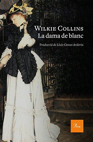 La dama de blanc: Traducció de Lluís Comes Arderiu (Catalan Edition) por Wilkie Collins