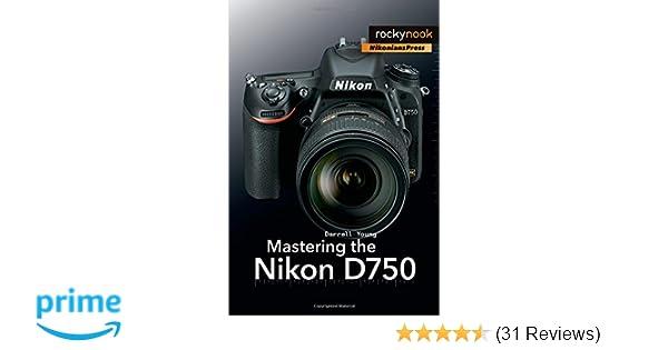 Mastering the Nikon D750: Amazon co uk: Darrell Young