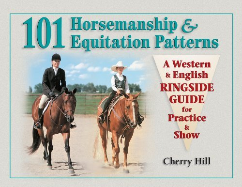 101 Horsemanship & Equitation Patterns: A Western & English Ringside Guide for Practice & Show by Cherry Hill (1999-01-05)