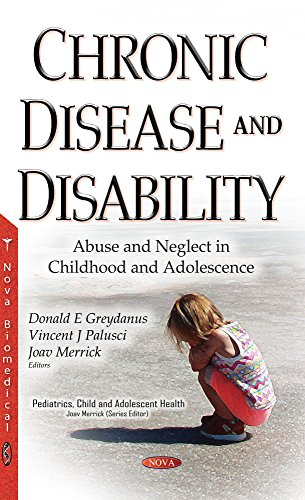 Chronic Disease and Disability: Abuse and Neglect in Childhood and Adolescence