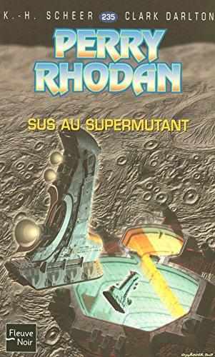 Sus au Supermutant - Perry Rhodan (2)