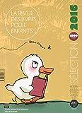 Telecharger Livres La revue des livres pour enfants Selection annuelle 2016 (PDF,EPUB,MOBI) gratuits en Francaise
