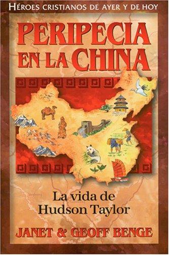 Peripecia En La China (Heroes Cristianos De Ayer Y Hoy) por Janet Benge