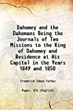 Dahomey and the Dahomans: Being the Journals of Two Missions to the King of Dahomey and Residence at His Capital in the Years 1849 and 1850