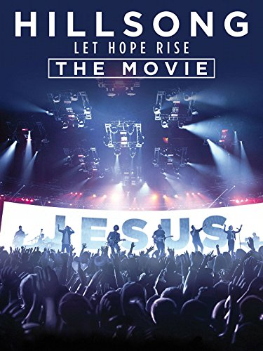 Hillsong: Let Hope Rise The Movie