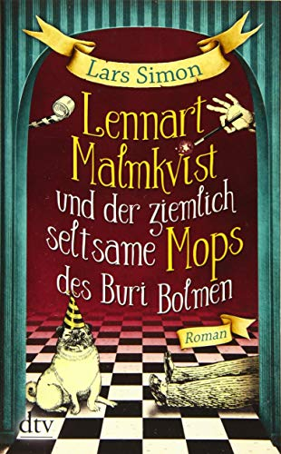 Lennart Malmkvist und der ziemlich seltsame Mops des Buri Bolmen: Roman (Der Name Buch)