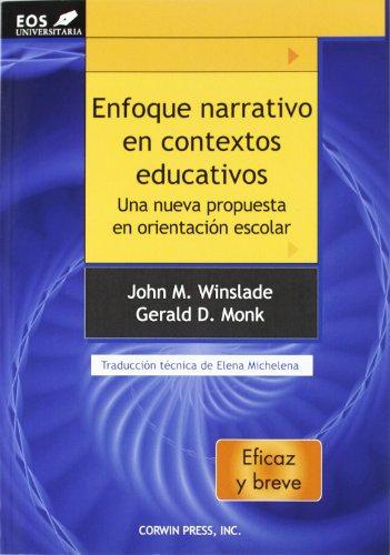 Enfoque Narrativo en Contextos Educativos: Una nueva propuesta en Orientación Escolar: 15 (EOS Universitaria)