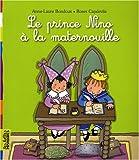Le prince Nino à la maternouille | Bondoux, Anne-Laure (1971-....). Auteur
