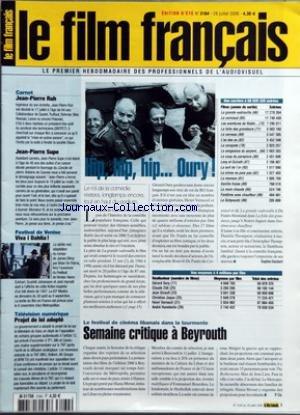 FILM FRANCAIS (LE) [No 3164] du 28/07/2006 - J.P. RUH - J.P. SUPE - FESTIVAL DE VENISE - TELE NUMERIQUE - FESTIVAL DE CINEMA LIBANAIS - SEMAINE CRITIQUE A BEYROUTH - GERARD OURY par Collectif
