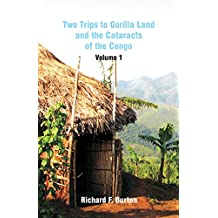 Two Trips to Gorilla Land and the Cataracts of the Congo: Volume 1