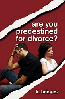 Are You Predestined for Divorce? (English Edition) di [Bridges, K. ]