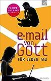 E-Mail von Gott für jeden Tag: 365 erfrischende Inputs
