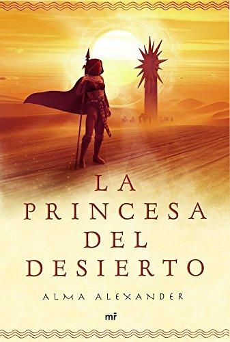 La princesa del desierto (MR Narrativa) por Alma Alexander