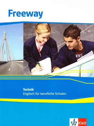 Freeway Technik / Englisch für berufliche Schulen: Freeway Technik / Schülerbuch: Englisch für berufliche Schulen
