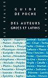 Guide de poche des auteurs grecs et latins (Classiques en poche)