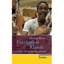 Faszination Klassik: Eine kleine Musikgeschichte