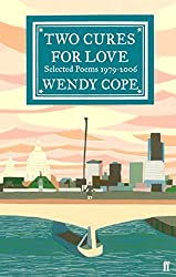Two Cures for Love: Selected Poems 1979-2006 by Wendy Cope (2009-02-05)