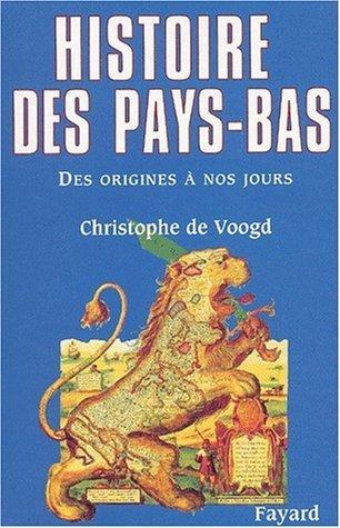 Histoire des Pays-Bas de Christophe de Voogd (19 mars 2003) Broch