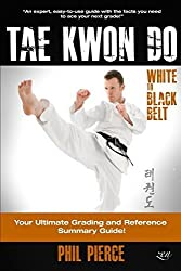 TaeKwonDo - White to Black Belt:: Your Ultimate Grading and Reference Summary Guide (TAGB, ITF Tae Kwon Do, Martial Arts) by Phil Pierce (2014-01-03)