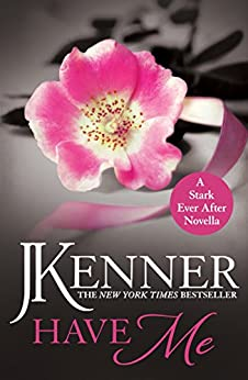 Have Me: A Stark Ever After Novella (Stark Trilogy) by [Kenner, J.]